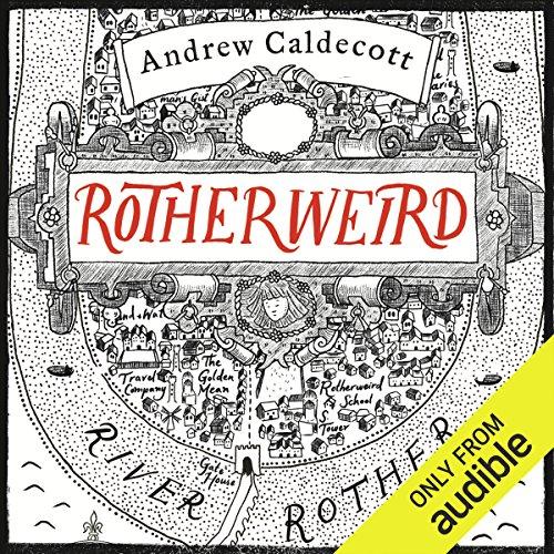 Rotherweird: Rotherweird, Book 1