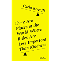 There Are Places in the World Where Rules Are Less Important Than Kindness (English Edition)