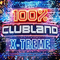 100% Clubland X-Treme [Explicit]