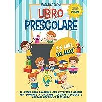 LIBRO PRESCOLARE 3-6 ANNI XXL MAXI; 200 Pagine, Il Super Maxi Quaderno Con Attività e Giochi per Imparare a Colorare…