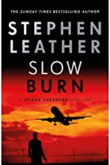 Slow Burn (The Spider Shepherd Thrillers) Kindle Edition