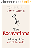 The Excavations: A History of the End of the World. (English Edition)