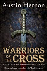 Warriors of the Cross: Book two in the thrilling historical saga (Robert the Wayward Prince 2) Kindle Edition