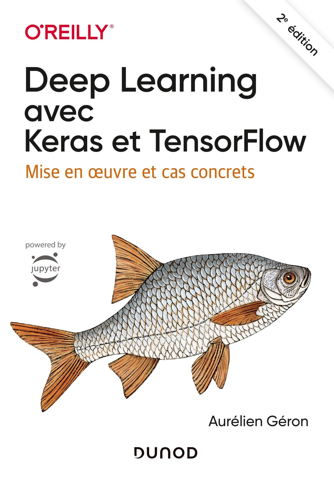 Deep Learning avec Keras et TensorFlow - 2e éd. - Mise en oeuvre et cas concrets: Mise en oeuvre et cas concrets par Aurélien Géron