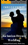 An Ionian Dream Wedding (A Short Story)