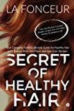 Secret of Healthy Hair: Your Complete Food & Lifestyle Guide for Healthy Hair with Season Wise Diet Plans and Hair Care Recipes