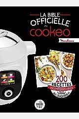 La bible officielle du cookeo: 200 recettes incontournables pour cuisiner au quotidien Relié