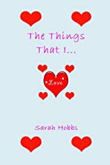 The Things That I Love Kindle Edition