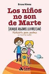 Los niños no son de Marte (aunque algunos lo parezcan): Pediatría para padres en tono de humor Versión Kindle