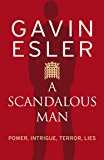 A Scandalous Man: Power,Intrigue, Terror and Lies
