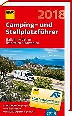 ADAC Camping- und Stellplatzführer Italien, Kroatien, Österreich, Slowenien 2018 (ADAC Campingführer)