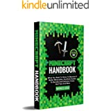 Minecraft Handbook: What You Need To Know To Become A Better Minecrafter, Unofficial Guides To Secrets And Definitive Tricks