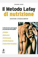 Il metodo Lafay di nutrizione. Gestire l'equilibrio Copertina flessibile