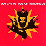 Outcaste Too Untouchable