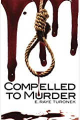 Compelled To Murder Kindle Edition