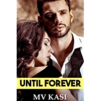 Until Forever: Indian Billionaire Second Chance Romance