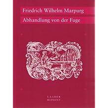 Abhandlung von der Fuge: Dt./Engl.