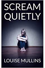 Scream quietly Kindle Edition