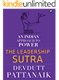 The Leadership Sutra: An Indian Approach to Power