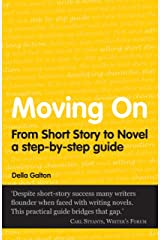 Moving On: From Short Story To Novel (Secrets to Success) Paperback