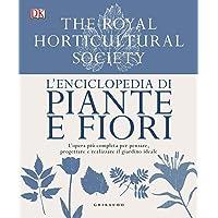 L'enciclopedia di piante e fiori. L'opera più completa per pensare, progettare e realizzare il giardino ideale. Ediz. a…