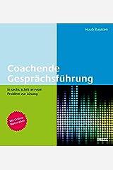 Coachende Gesprächsführung: In sechs Schritten vom Problem zur Lösung. Mit Online-Materialien Kindle Ausgabe