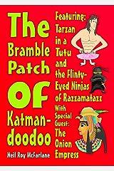 The Bramble Patch of Katmandoodoo Kindle Edition