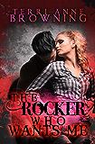 The Rocker Who Wants Me (The Rocker Series Book 7)