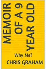 Memoir of a 9 Year Old:  Why Me? Kindle Edition