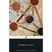 The Kabbalistic Tradition: An Anthology of Jewish Mysticism (Penguin Classics) (English Edition)