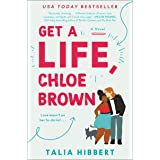 Get a Life, Chloe Brown: A Novel: 1 (The Brown Sisters, 1)