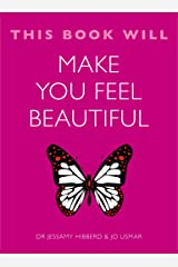 This Book Will Make You Feel Beautiful (This Book Will...) Kindle Edition