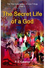 The Thermodynamics of Love: The Secret Life of a God Kindle Edition
