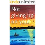 Not giving up on you! (All about you! Book 2)