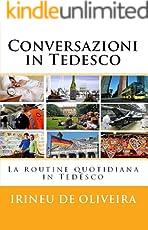 Conversazioni in Tedesco: La routine quotidiana in Tedesco (German Edition)