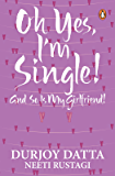 Ohh Yes, I'm Single: And so is my Girlfriend