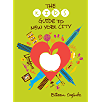 The Kid's Guide to New York City (Kid's Guides Series) (English Edition)