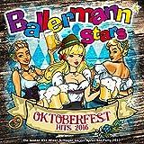 Ballermann Stars - Oktoberfest Hits 2016 - Die besten XXL Wiesn Schlager bis zur Apres Ski Party 2017 [Explicit]