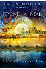 Beyond a Near Water (The Long Reflection Book 1) Kindle Edition