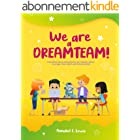 WE ARE A DREAMTEAM : Influential and Exciting Stories for Children about Courage, Team Spirit and Determination (English Edit