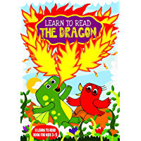 Learn to Read : The Dragon - A Learn to Read Book for Kids 3-5 yrs: An Early Reader for Beginners, Toddlers, Preschool…