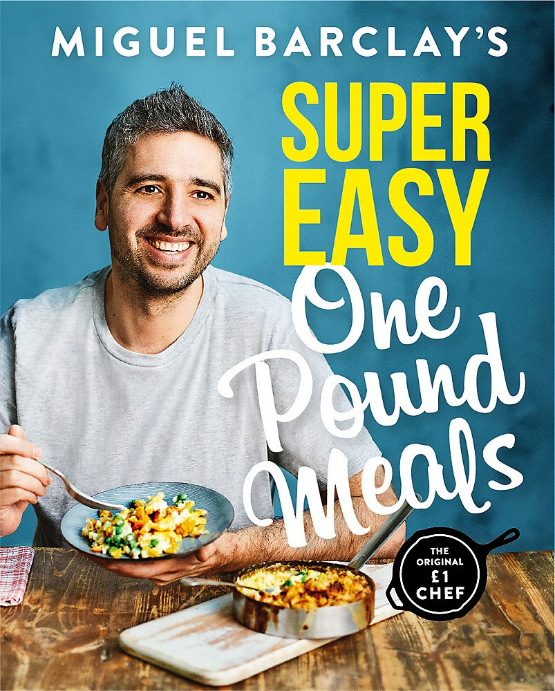 Miguel Barclay's Super Easy One Pound Meals 2