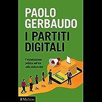 Il partiti digitali: L'organizzazione politica nell'era delle piattaforme (Contemporanea)