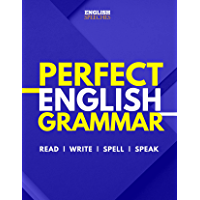 Perfect Grammar - Read, Write, Spell and Speak: A Step-By-Step Guide to Help You Read, Write, Spell and Speak Better…