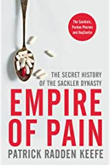 Empire of Pain: The Secret History of the Sackler Dynasty (English Edition) Versión Kindle