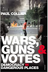 Wars, Guns and Votes: Democracy in Dangerous Places Paperback