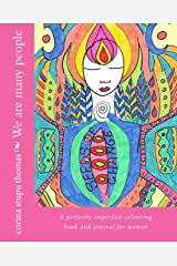 We are many people colouring book and journal: A perfectly imperfect colouring book and journal for women Paperback