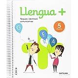 LLENGUA+ SERIE PRACTICA TASQUES I DESTRESES COMUNICATIVES 5 PRIMARIA