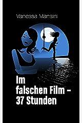 Im falschen Film - 37 Stunden Kindle Ausgabe