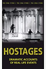 Hostages: Dramatic Accounts of Real Life Events Paperback